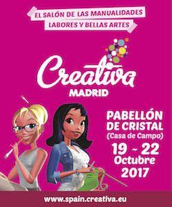 Creativa Madrid 2017. Salón de las manualidades, labores y bellas artes.