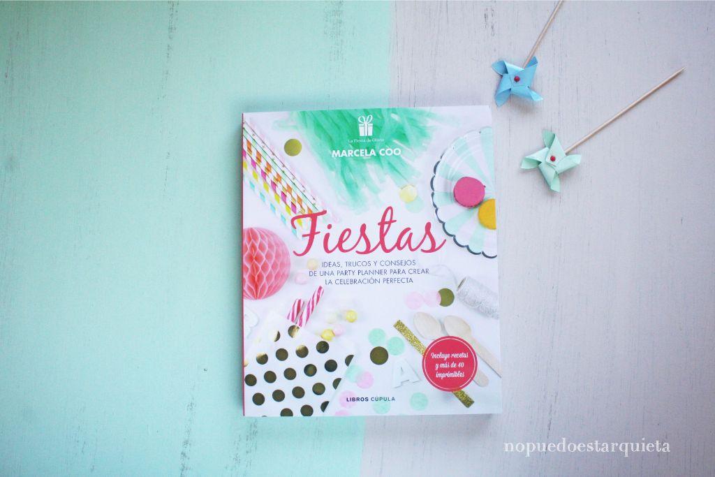 Libro Fiestas de Marcela Coo. DIY, manualidades, celebraciones, party planner. Baby shower, cumpleaños, bodas, reuniones, bautizos, comuniones.
